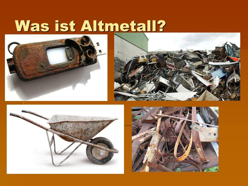 Was ist Altmetall?