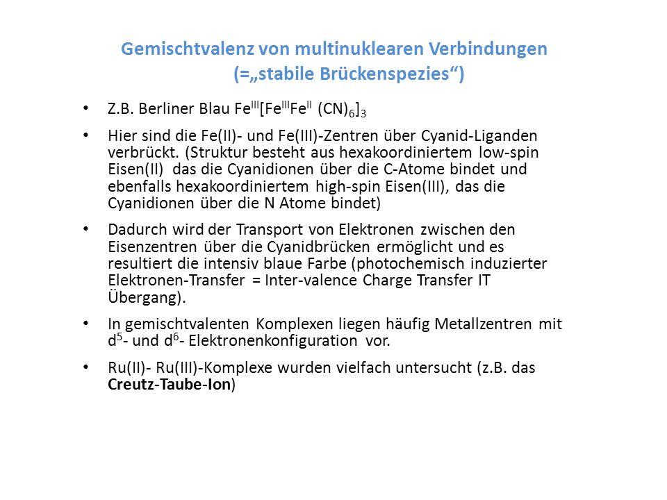 """Gemischtvalenz von multinuklearen Verbindungen (=""""stabile Brückenspezies ) Z.B."""