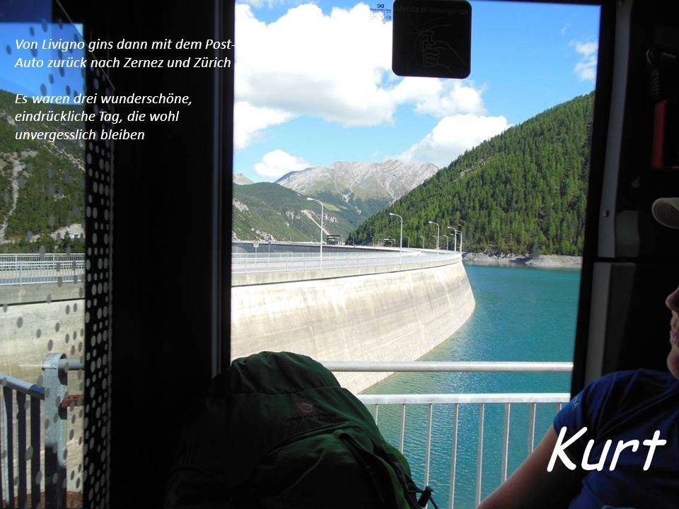 Von Livigno gins dann mit dem Post- Auto zurück nach Zernez und Zürich Es waren drei wunderschöne, eindrückliche Tag, die wohl unvergesslich bleiben Kurt