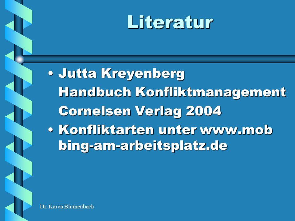 Dr. Karen Blumenbach Literatur Jutta KreyenbergJutta Kreyenberg Handbuch Konfliktmanagement Cornelsen Verlag 2004 Konfliktarten unter www.mob bing-am-