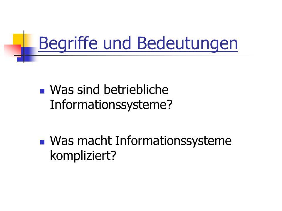 Begriffe und Bedeutungen Was sind betriebliche Informationssysteme.