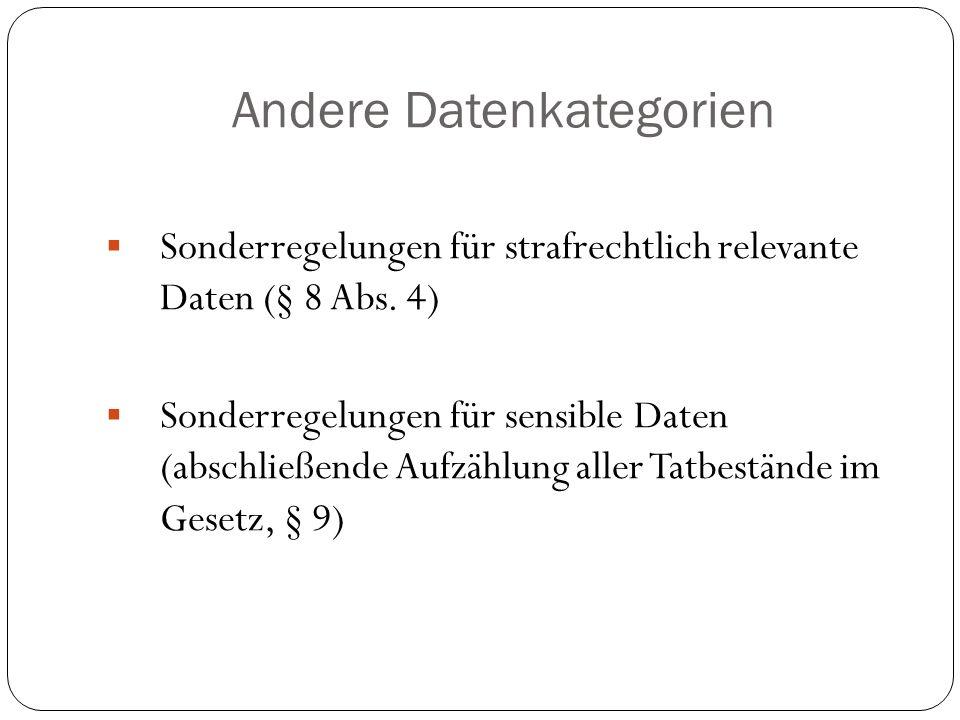 Andere Datenkategorien  Sonderregelungen für strafrechtlich relevante Daten (§ 8 Abs. 4)  Sonderregelungen für sensible Daten (abschließende Aufzähl