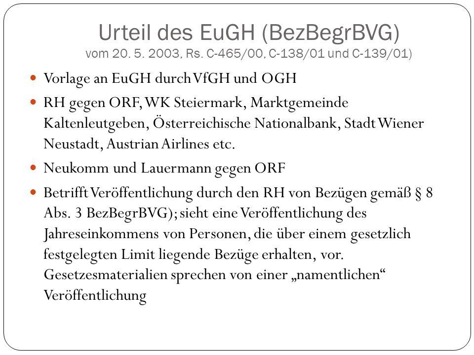 Urteil des EuGH (BezBegrBVG) vom 20. 5. 2003, Rs. C-465/00, C-138/01 und C-139/01) Vorlage an EuGH durch VfGH und OGH RH gegen ORF, WK Steiermark, Mar