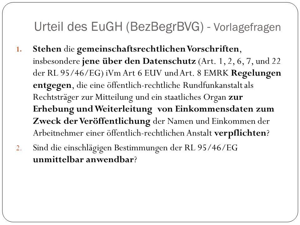 Urteil des EuGH (BezBegrBVG) - Vorlagefragen 1. Stehen die gemeinschaftsrechtlichen Vorschriften, insbesondere jene über den Datenschutz (Art. 1, 2, 6