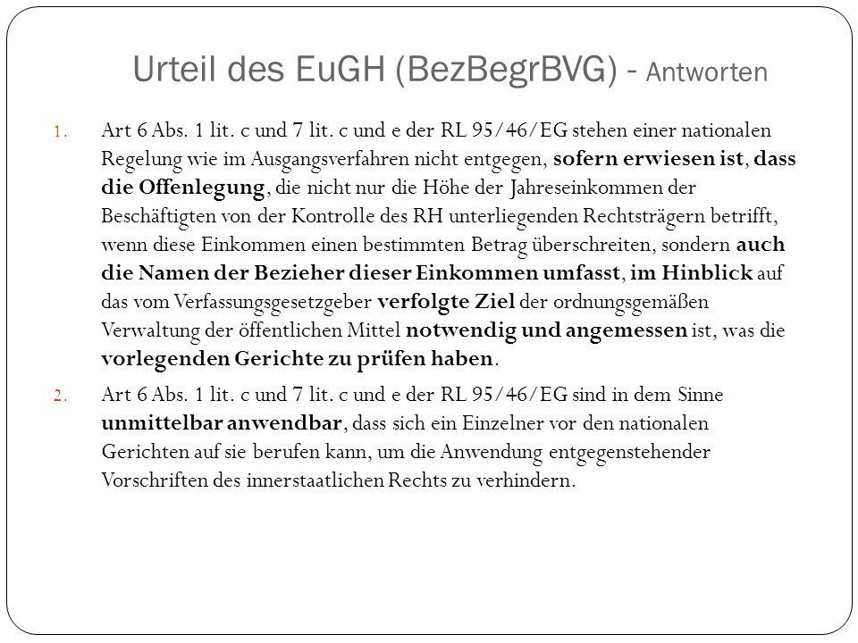 Urteil des EuGH (BezBegrBVG) - Antworten 1. Art 6 Abs. 1 lit. c und 7 lit. c und e der RL 95/46/EG stehen einer nationalen Regelung wie im Ausgangsver