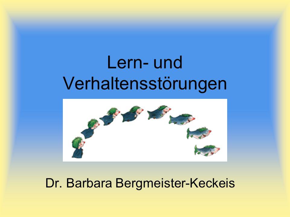 Lern- und Verhaltensstörungen Dr. Barbara Bergmeister-Keckeis