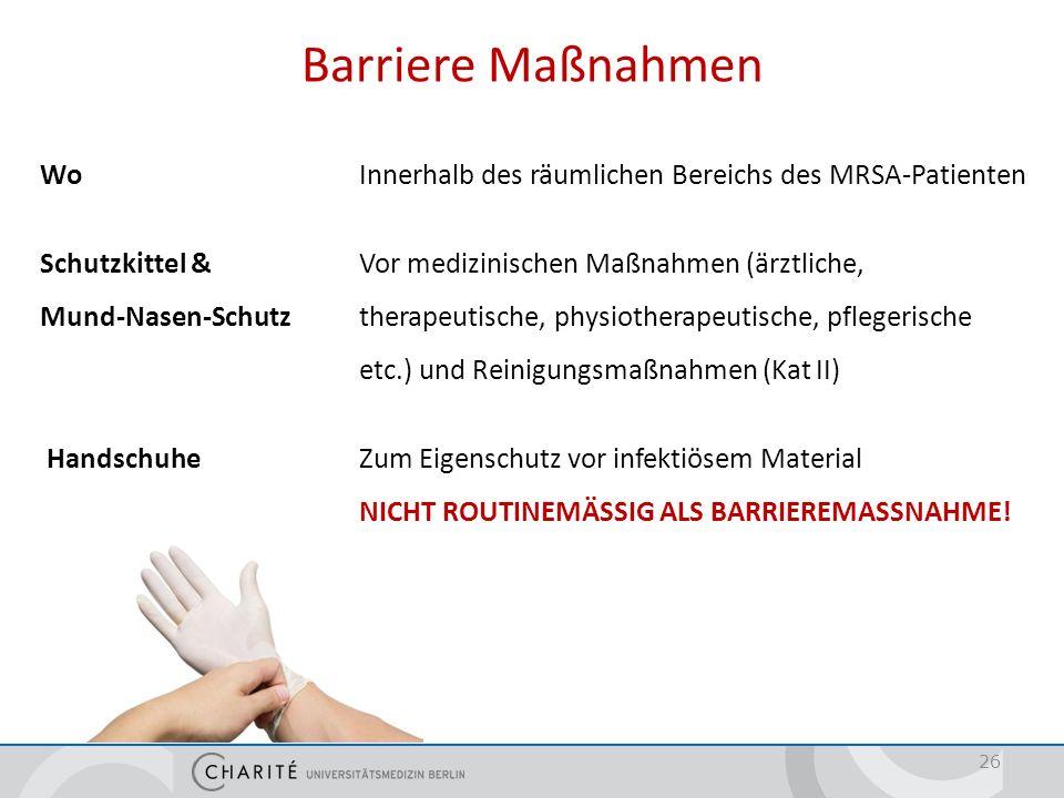 Barriere Maßnahmen WoInnerhalb des räumlichen Bereichs des MRSA-Patienten Schutzkittel & Vor medizinischen Maßnahmen (ärztliche, Mund-Nasen-Schutz the