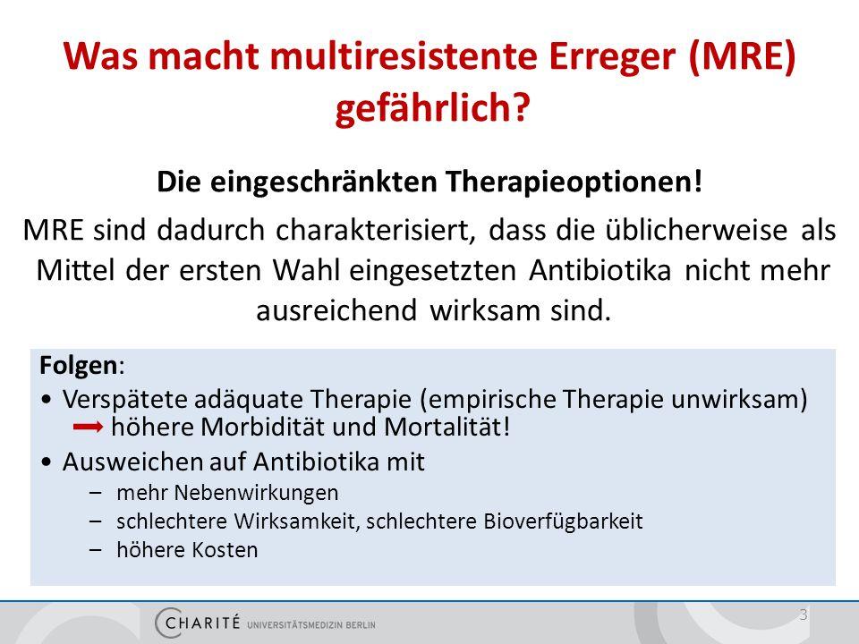 Was macht multiresistente Erreger (MRE) gefährlich? Die eingeschränkten Therapieoptionen! MRE sind dadurch charakterisiert, dass die üblicherweise als