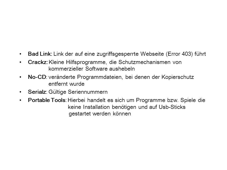 Bad Link: Link der auf eine zugriffsgesperrte Webseite (Error 403) führt Crackz: Kleine Hilfsprogramme, die Schutzmechanismen von kommerzieller Softwa