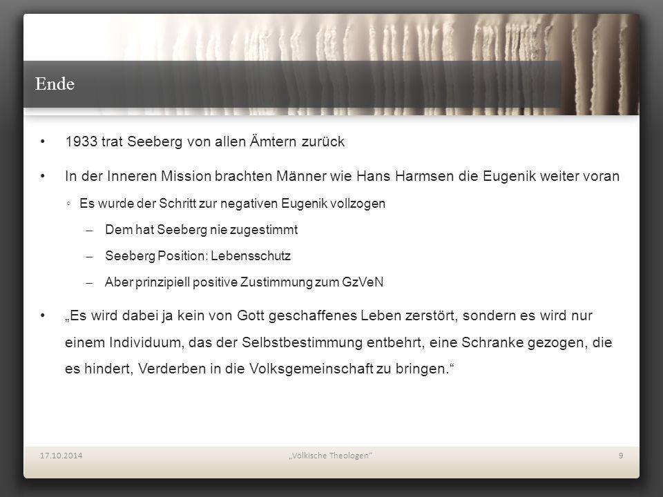"""Ende 17.10.2014""""Völkische Theologen""""9 1933 trat Seeberg von allen Ämtern zurück In der Inneren Mission brachten Männer wie Hans Harmsen die Eugenik we"""