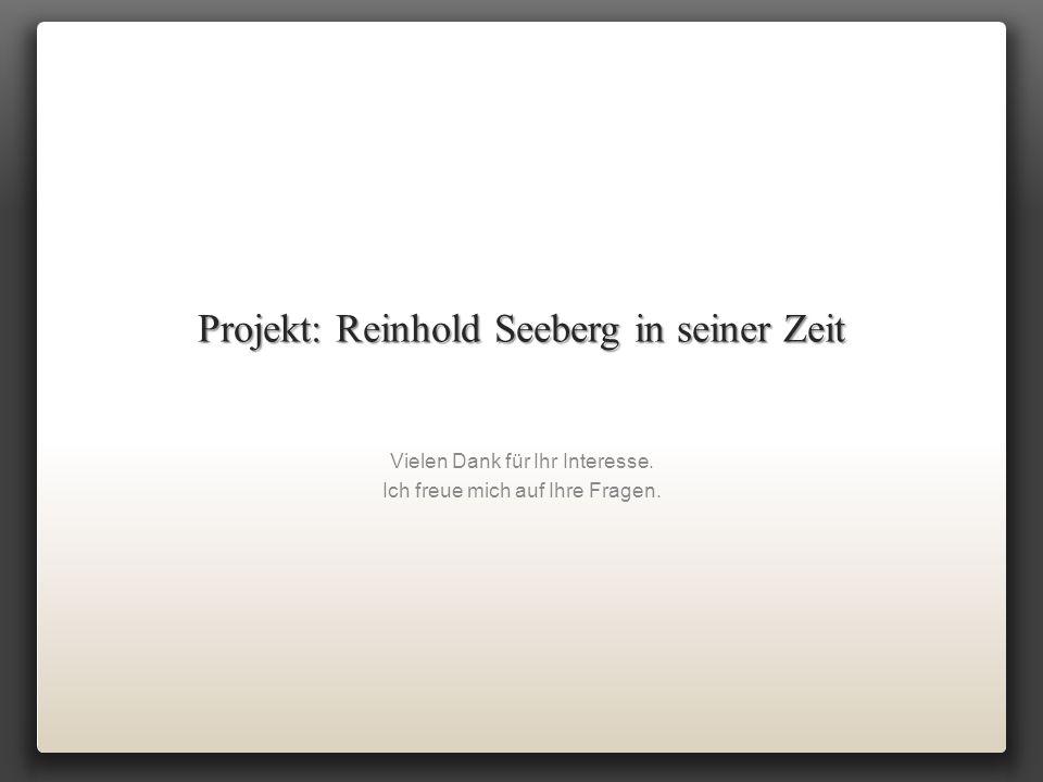 Projekt: Reinhold Seeberg in seiner Zeit Vielen Dank für Ihr Interesse. Ich freue mich auf Ihre Fragen.