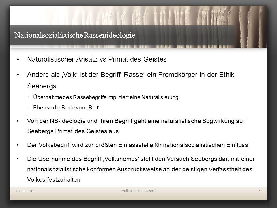 """Ende 17.10.2014""""Völkische Theologen 9 1933 trat Seeberg von allen Ämtern zurück In der Inneren Mission brachten Männer wie Hans Harmsen die Eugenik weiter voran ◦Es wurde der Schritt zur negativen Eugenik vollzogen  Dem hat Seeberg nie zugestimmt  Seeberg Position: Lebensschutz  Aber prinzipiell positive Zustimmung zum GzVeN """"Es wird dabei ja kein von Gott geschaffenes Leben zerstört, sondern es wird nur einem Individuum, das der Selbstbestimmung entbehrt, eine Schranke gezogen, die es hindert, Verderben in die Volksgemeinschaft zu bringen."""