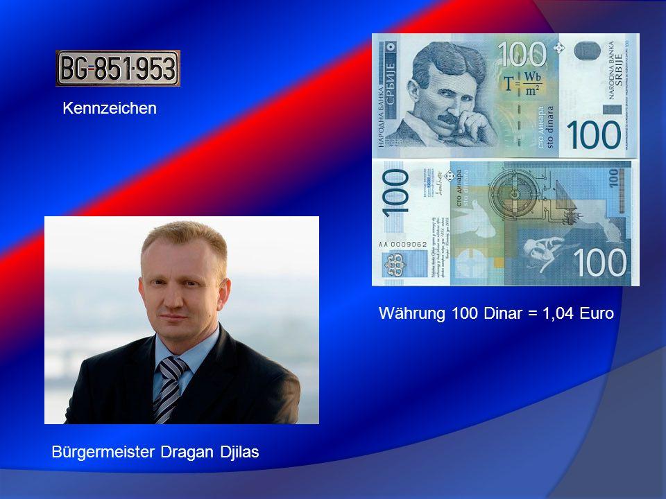 Bürgermeister Dragan Djilas Währung 100 Dinar = 1,04 Euro Kennzeichen