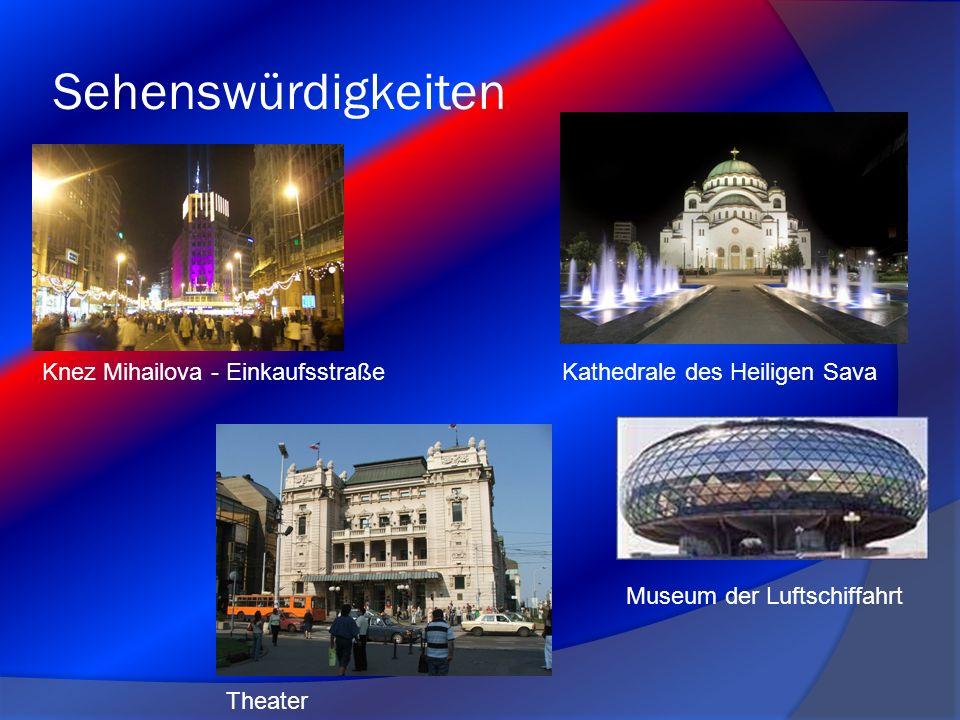 Sehenswürdigkeiten Museum der Luftschiffahrt Theater Knez Mihailova - EinkaufsstraßeKathedrale des Heiligen Sava