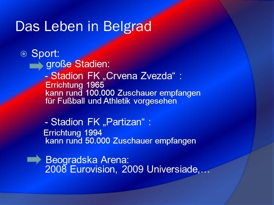 """Das Leben in Belgrad  Sport: große Stadien: - Stadion FK """"Crvena Zvezda"""" : Errichtung 1965 kann rund 100.000 Zuschauer empfangen für Fußball und Athl"""