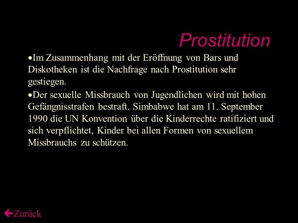Prostitution  Im Zusammenhang mit der Eröffnung von Bars und Diskotheken ist die Nachfrage nach Prostitution sehr gestiegen.