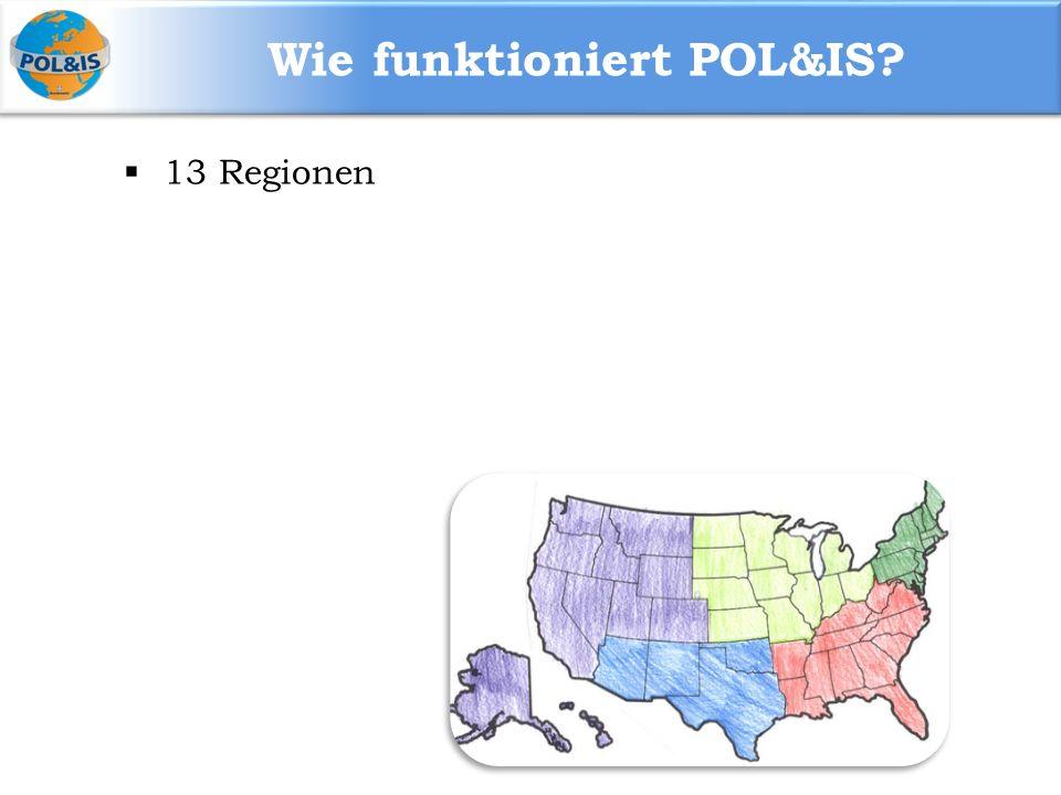 Wie funktioniert POL&IS?  13 Regionen