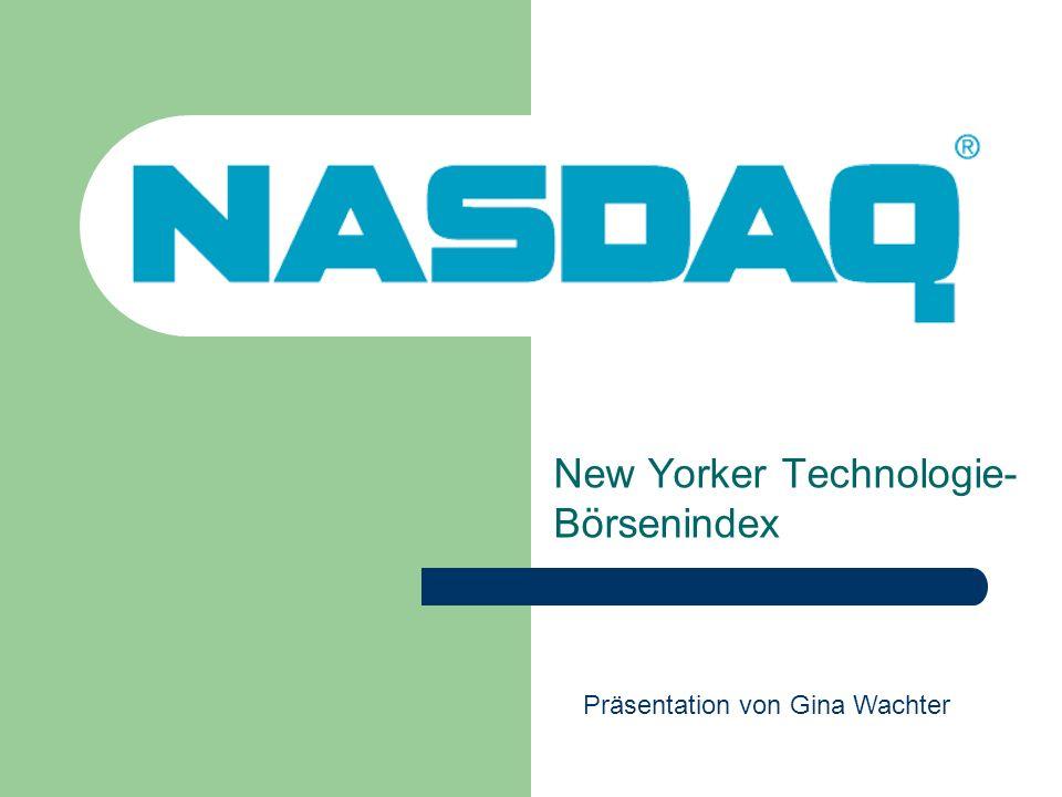 Definition Werte Geschichte des NASDAQ Hauptsitz von NASDAQ Vorstellung von drei Unternehmen (Google, Ebay,Intel) Performance (6 Monate, 5 Jahre, 10 Jahre) Prognose Inhalte