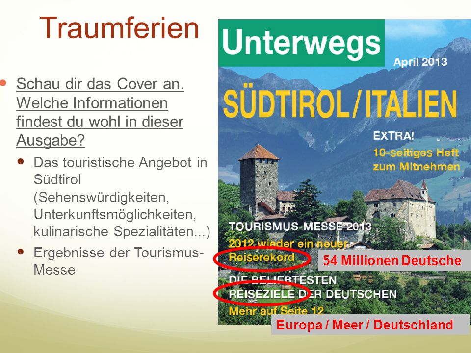 Traumferien Schau dir das Cover an. Welche Informationen findest du wohl in dieser Ausgabe? Das touristische Angebot in Südtirol (Sehenswürdigkeiten,