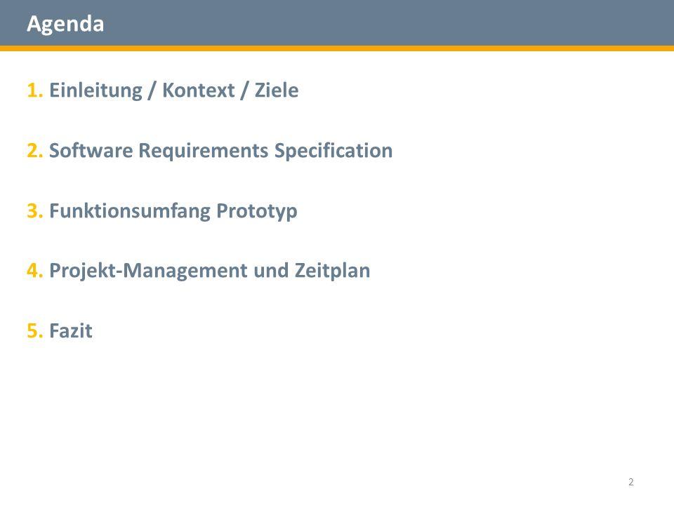 Agenda 1.Einleitung / Kontext / Ziele 2. Software Requirements Specification 3.