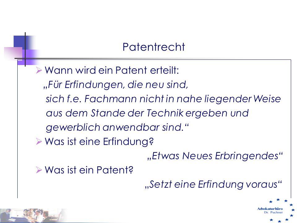 """Patentrecht  Wann wird ein Patent erteilt: """"Für Erfindungen, die neu sind, sich f.e. Fachmann nicht in nahe liegender Weise aus dem Stande der Techni"""