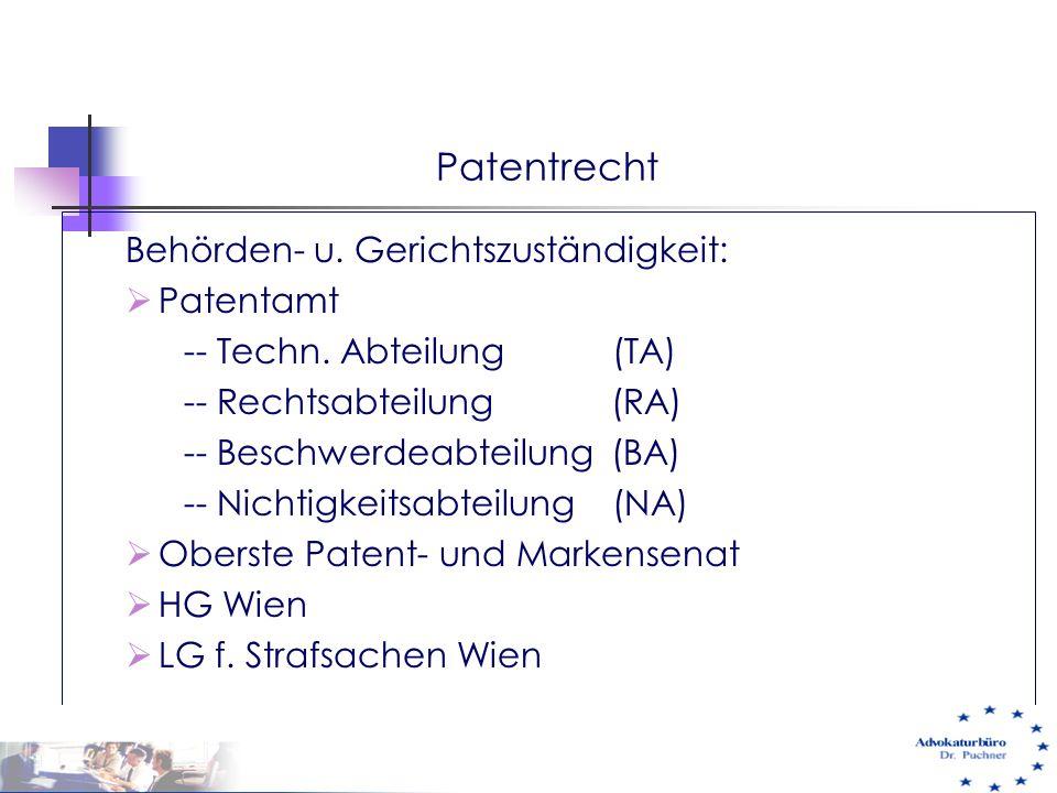 Patentrecht Behörden- u. Gerichtszuständigkeit:  Patentamt -- Techn. Abteilung (TA) -- Rechtsabteilung (RA) -- Beschwerdeabteilung (BA) -- Nichtigkei