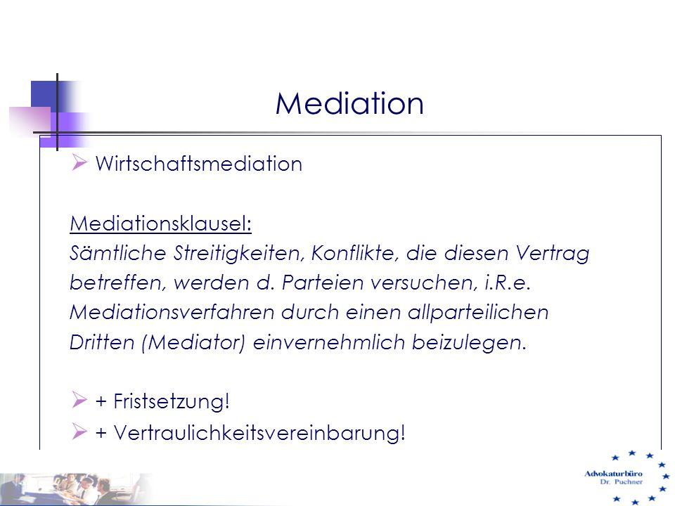 Mediation  Wirtschaftsmediation Mediationsklausel: Sämtliche Streitigkeiten, Konflikte, die diesen Vertrag betreffen, werden d. Parteien versuchen, i