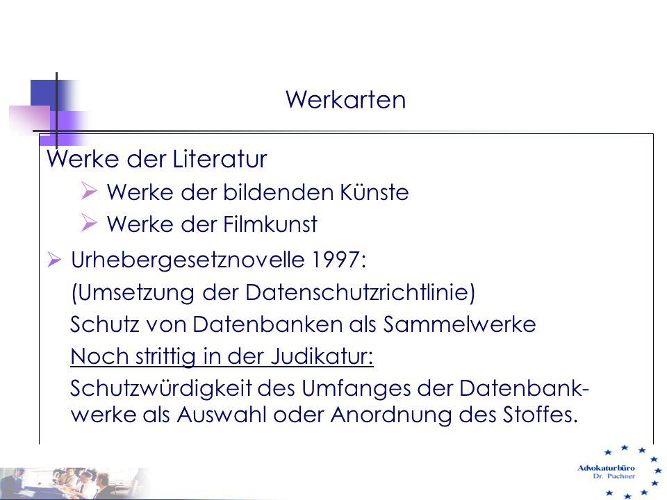 Werkarten Werke der Literatur  Werke der bildenden Künste  Werke der Filmkunst  Urhebergesetznovelle 1997: (Umsetzung der Datenschutzrichtlinie) Sc