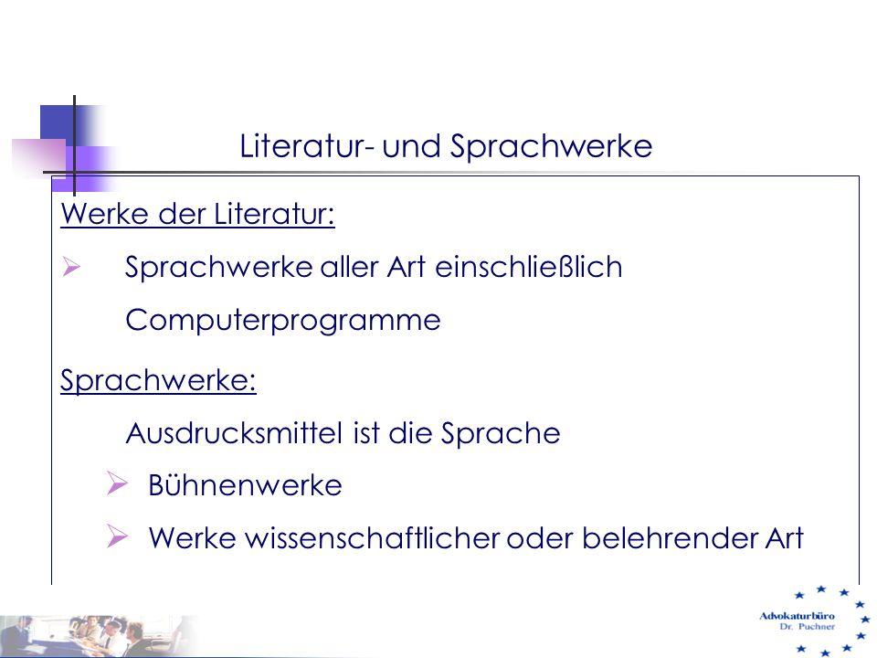 Literatur- und Sprachwerke Werke der Literatur:  Sprachwerke aller Art einschließlich Computerprogramme Sprachwerke: Ausdrucksmittel ist die Sprache