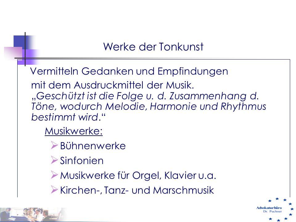 """Werke der Tonkunst Vermitteln Gedanken und Empfindungen mit dem Ausdruckmittel der Musik. """"Geschützt ist die Folge u. d. Zusammenhang d. Töne, wodurch"""