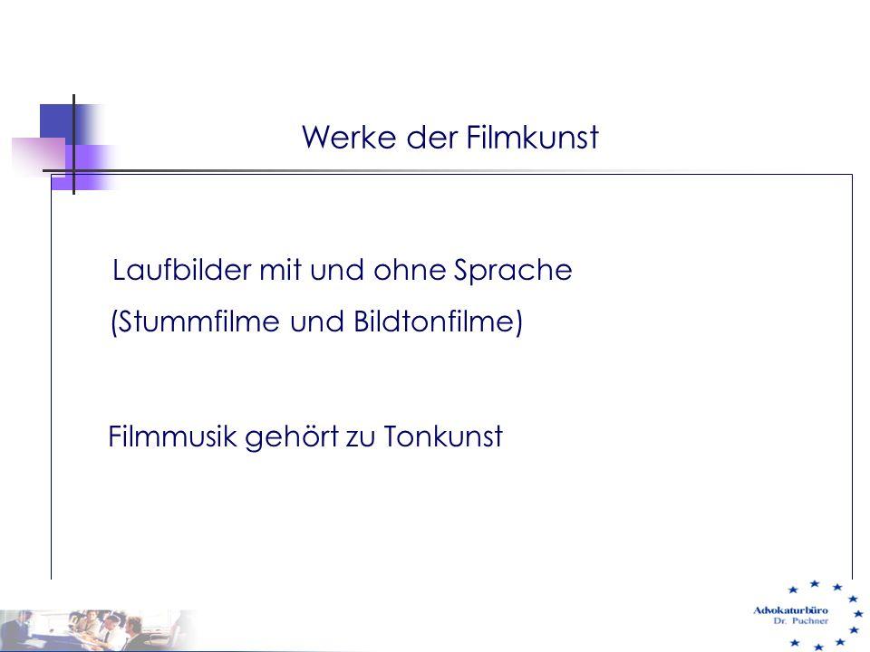 Werke der Filmkunst Laufbilder mit und ohne Sprache (Stummfilme und Bildtonfilme) Filmmusik gehört zu Tonkunst 29.05.01 e-commerce