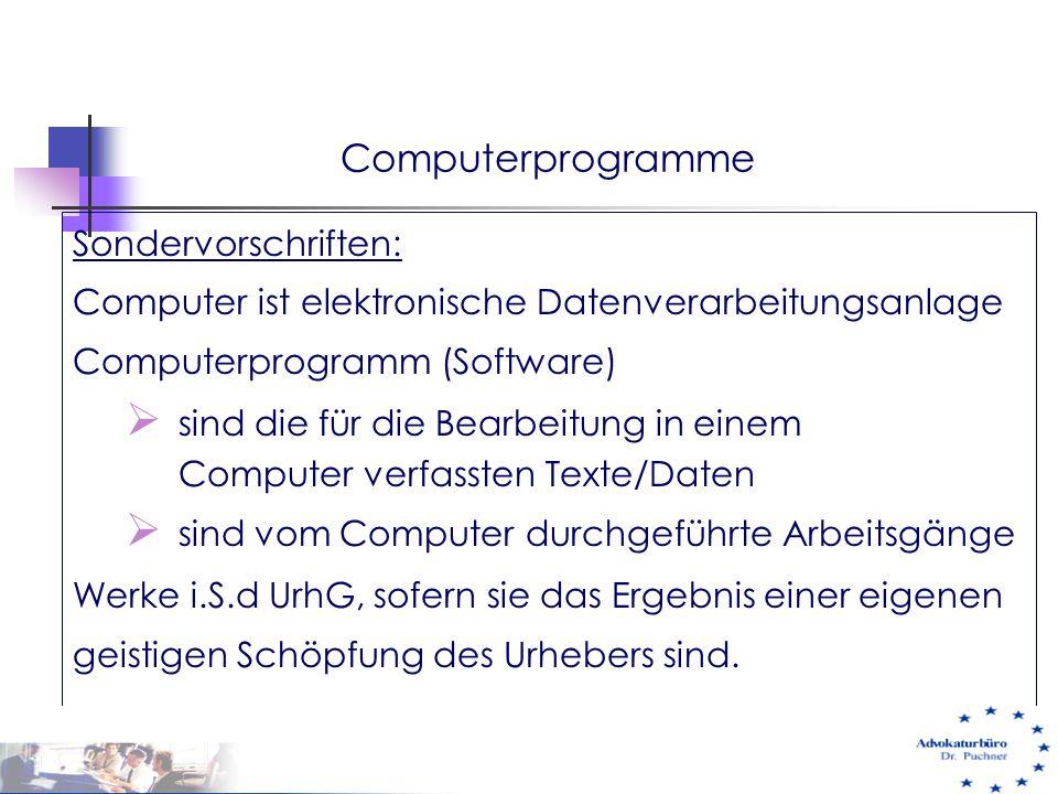 Computerprogramme Sondervorschriften: Computer ist elektronische Datenverarbeitungsanlage Computerprogramm (Software)  sind die für die Bearbeitung i
