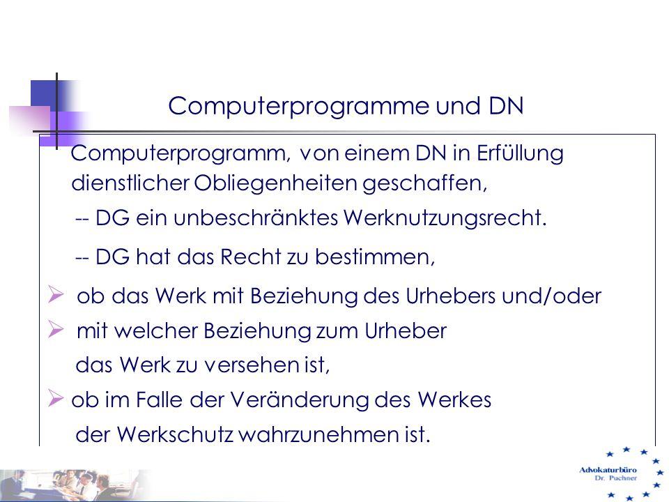 Computerprogramme und DN Computerprogramm, von einem DN in Erfüllung dienstlicher Obliegenheiten geschaffen, -- DG ein unbeschränktes Werknutzungsrech