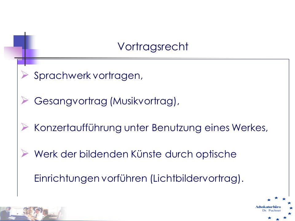 Vortragsrecht  Sprachwerk vortragen,  Gesangvortrag (Musikvortrag),  Konzertaufführung unter Benutzung eines Werkes,  Werk der bildenden Künste du