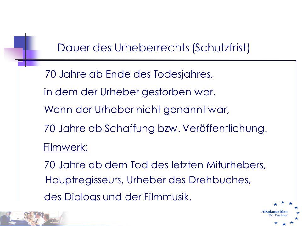 Dauer des Urheberrechts (Schutzfrist) 70 Jahre ab Ende des Todesjahres, in dem der Urheber gestorben war. Wenn der Urheber nicht genannt war, 70 Jahre