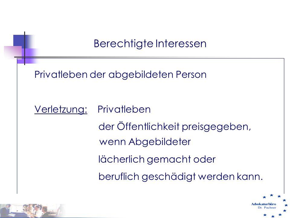 Berechtigte Interessen Privatleben der abgebildeten Person Verletzung: Privatleben der Öffentlichkeit preisgegeben, wenn Abgebildeter lächerlich gemac