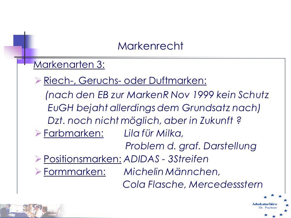 Markenrecht Markenarten 3:  Riech-, Geruchs- oder Duftmarken: (nach den EB zur MarkenR Nov 1999 kein Schutz EuGH bejaht allerdings dem Grundsatz nach