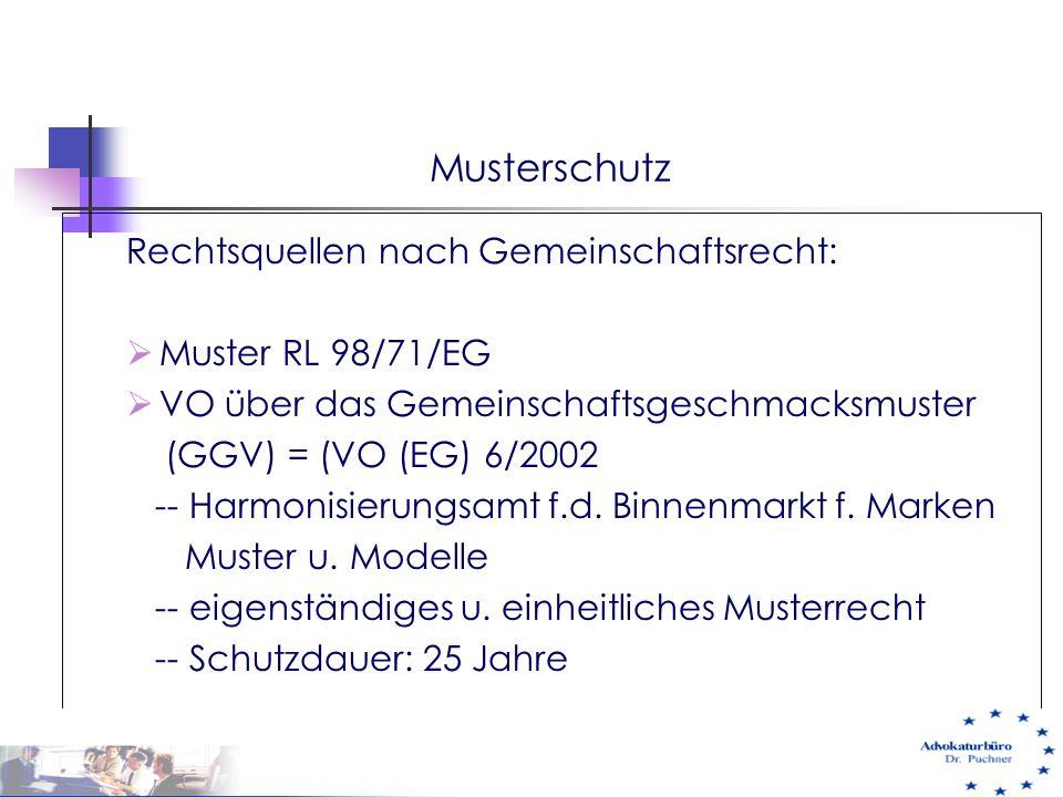 Musterschutz Rechtsquellen nach Gemeinschaftsrecht:  Muster RL 98/71/EG  VO über das Gemeinschaftsgeschmacksmuster (GGV) = (VO (EG) 6/2002 -- Harmon