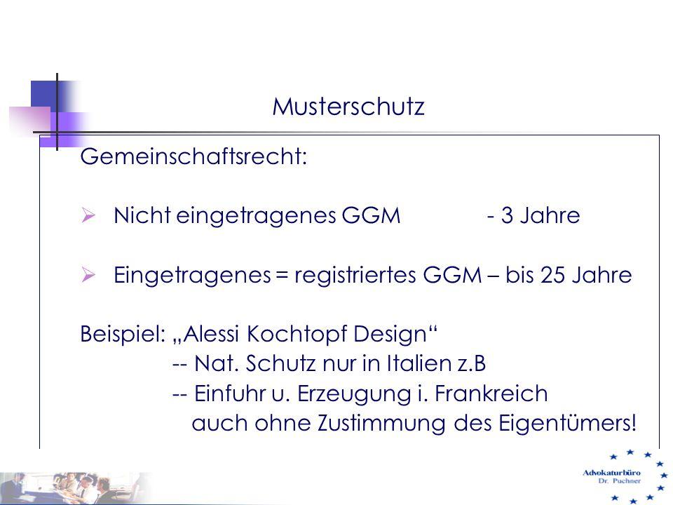 """Musterschutz Gemeinschaftsrecht:  Nicht eingetragenes GGM - 3 Jahre  Eingetragenes = registriertes GGM – bis 25 Jahre Beispiel: """"Alessi Kochtopf Des"""