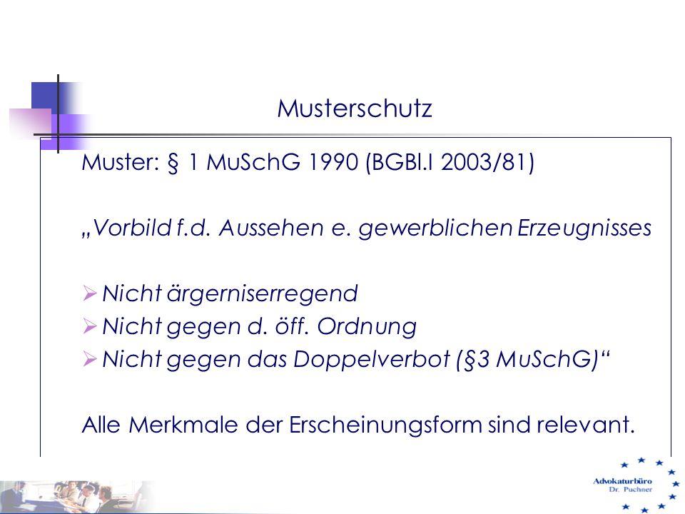 """Musterschutz Muster: § 1 MuSchG 1990 (BGBl.I 2003/81) """"Vorbild f.d. Aussehen e. gewerblichen Erzeugnisses  Nicht ärgerniserregend  Nicht gegen d. öf"""