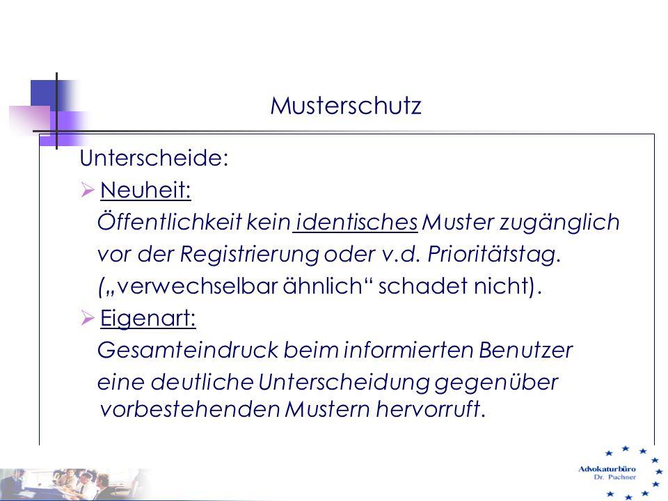 """Musterschutz Unterscheide:  Neuheit: Öffentlichkeit kein identisches Muster zugänglich vor der Registrierung oder v.d. Prioritätstag. (""""verwechselbar"""