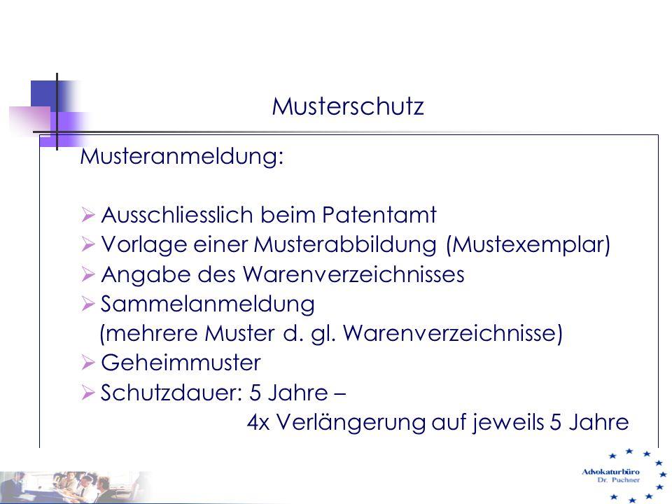 Musterschutz Musteranmeldung:  Ausschliesslich beim Patentamt  Vorlage einer Musterabbildung (Mustexemplar)  Angabe des Warenverzeichnisses  Samme