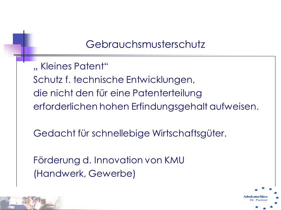 """Gebrauchsmusterschutz """" Kleines Patent"""" Schutz f. technische Entwicklungen, die nicht den für eine Patenterteilung erforderlichen hohen Erfindungsgeha"""