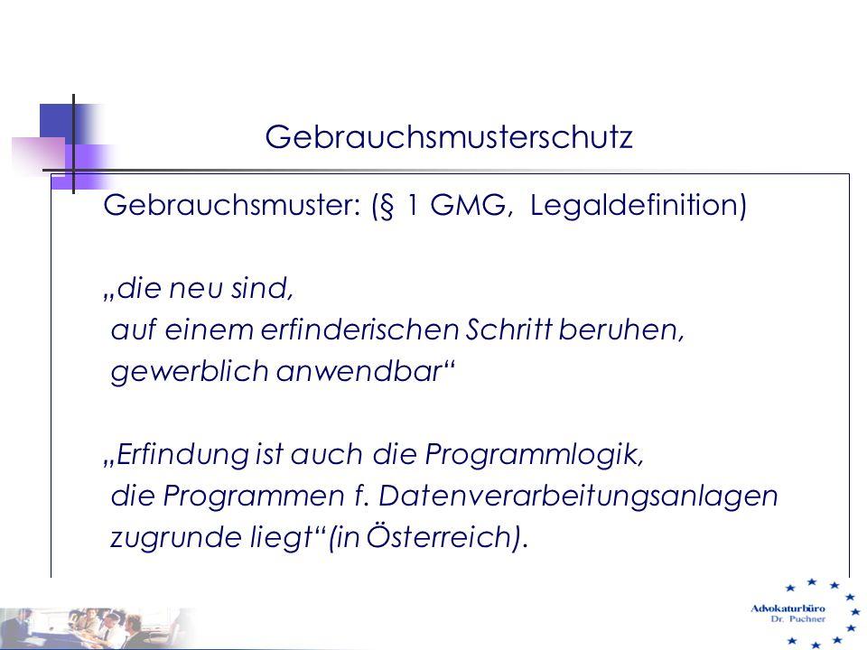 """Gebrauchsmusterschutz Gebrauchsmuster: (§ 1 GMG, Legaldefinition) """"die neu sind, auf einem erfinderischen Schritt beruhen, gewerblich anwendbar"""" """"Erfi"""