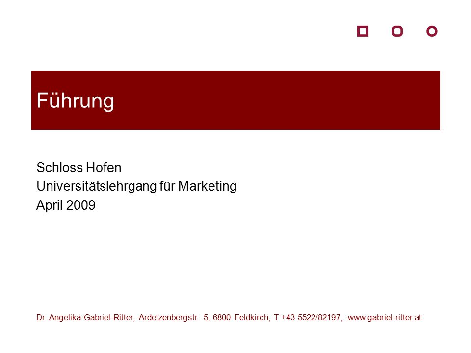 Führung Schloss Hofen Universitätslehrgang für Marketing April 2009 Dr. Angelika Gabriel-Ritter, Ardetzenbergstr. 5, 6800 Feldkirch, T +43 5522/82197,