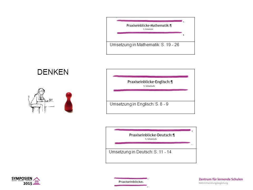 DENKEN Umsetzung in Mathematik: S. 19 - 26 Umsetzung in Englisch: S. 8 - 9 Umsetzung in Deutsch: S. 11 - 14