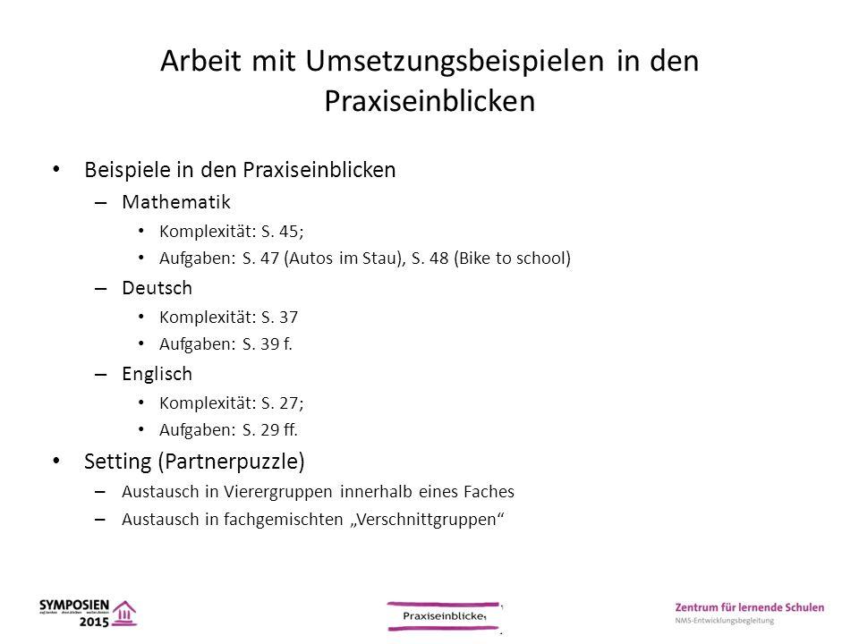 Arbeit mit Umsetzungsbeispielen in den Praxiseinblicken Beispiele in den Praxiseinblicken – Mathematik Komplexität: S. 45; Aufgaben: S. 47 (Autos im S