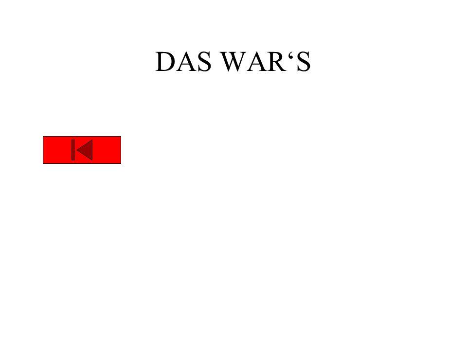 DAS WAR'S
