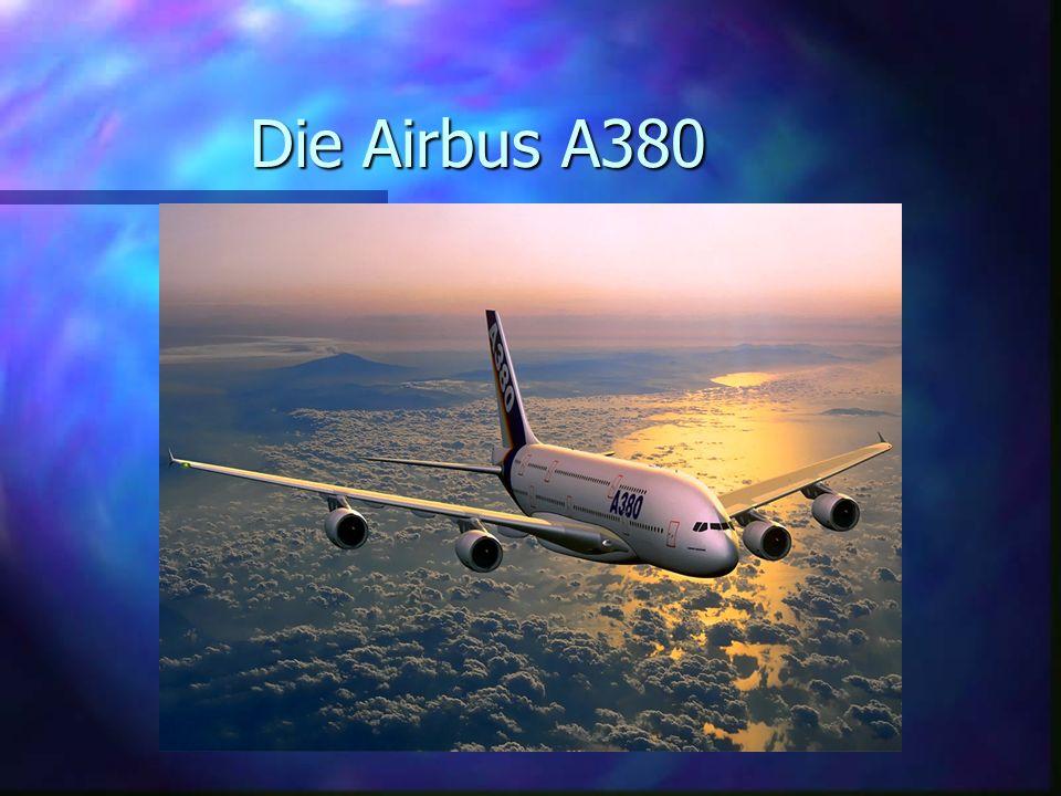 Vergleich Airbus A380----Boeing 747 Länge: 72,30m 70,60m Spannweite: 79,80m 59,60m Höhe: 24,10m 19,30m Kabinenlänge: 50,68m 57,00m Triebwerkdurchmesse