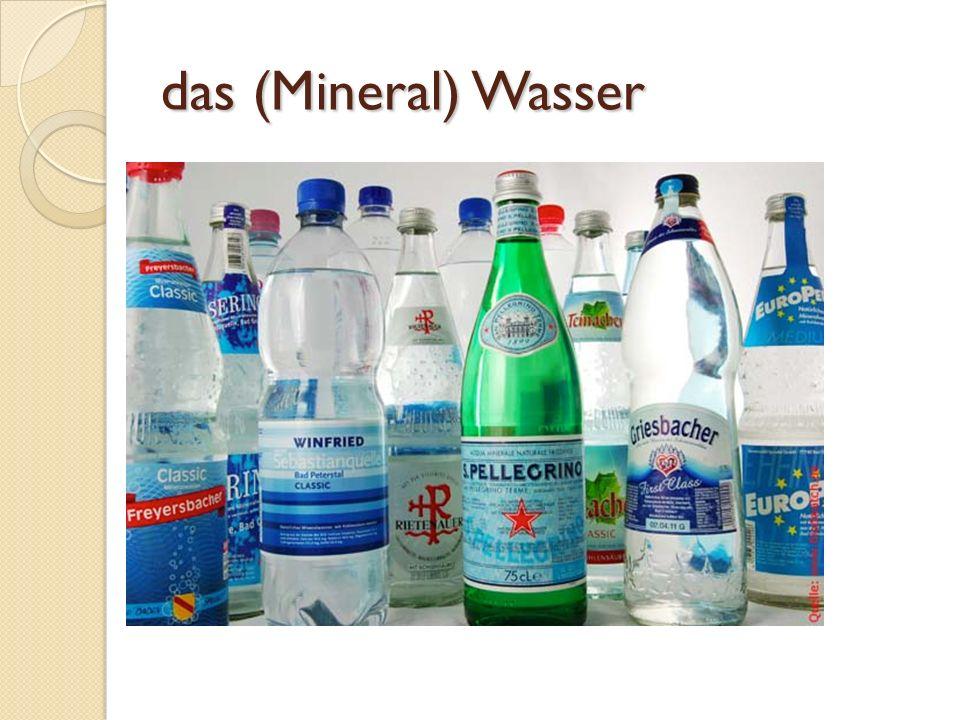 das (Mineral) Wasser